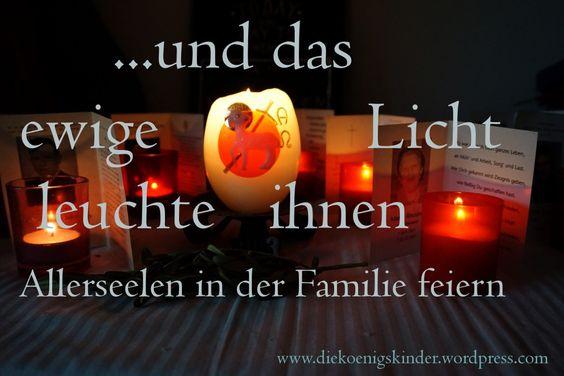 Und Das Ewige Licht Leuchte Ihnen Allerseelen In Der Familie Feiern Ewiges Licht Familie Ist Gedenken