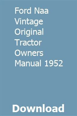 Ford Naa Vintage Original Tractor Owners Manual 1952 Pdf Download