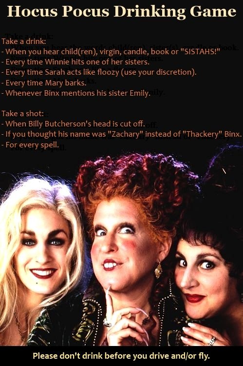 I made this Hocus Pocus Drinking Game. You're welcome to use it. So great for Halloween parties. Don't do anything too stupid and have fun :)  ❤️ Mae