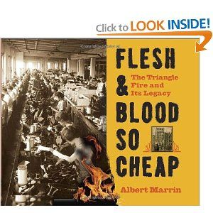 Flesh and Blood So Cheap: The Triangle Fire and Its Legacy.