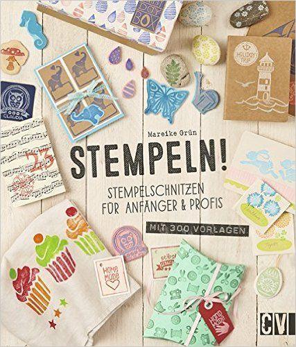 Stempeln!: Stempelschnitzen für Anfänger & Profis: Amazon.de: Mareike Grün: Bücher