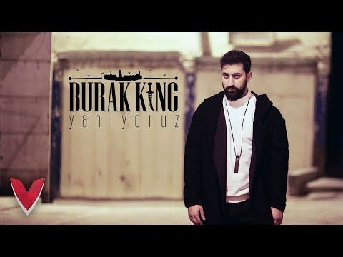 Burak King Yaniyoruz Official Video Youtube Bass Music Songs Music Songs