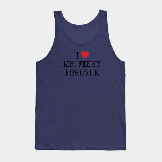 I Love Mr. Feeny Forever Shirt - Boy Meets World - Mens Tank Top