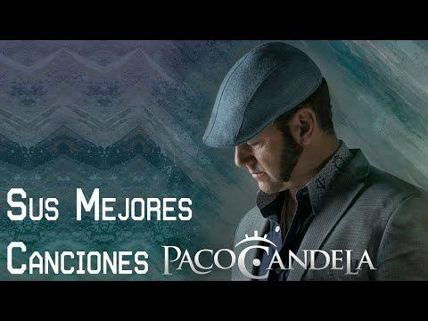 Paco Candela éxitos éxitos éxitos Música Romanticos Paco Candela Sus Baladas Romanticas Mix Youtube Youtube Musica Mix