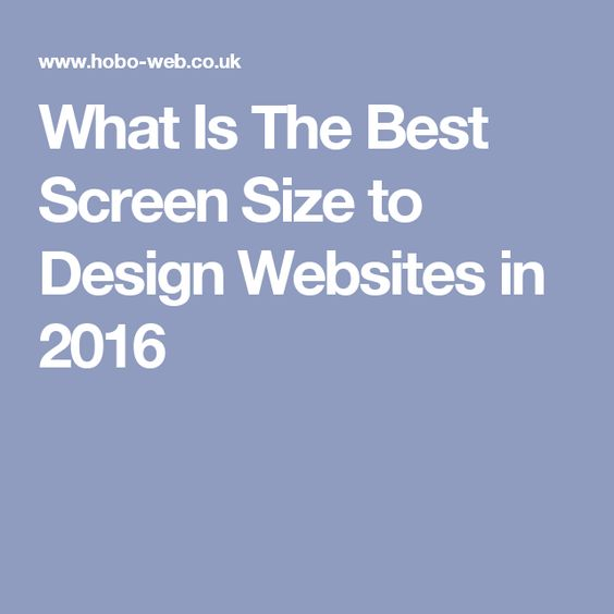What Is The Best Screen Size to Design Websites in 2016