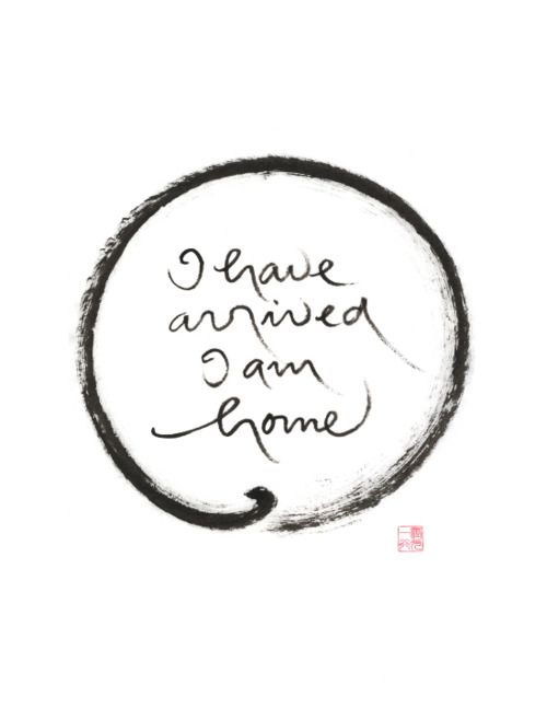 Walking meditation.  With every step, I have arrived.  I am home.  Thich Nhat Hanh