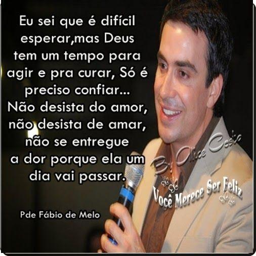 Padrefabiodemelo Citacao Frases Do Padrinho Fabio De Melo