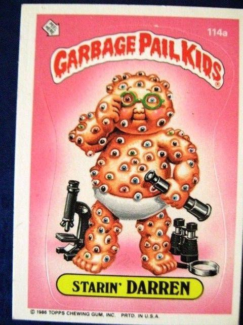 Garbage Pail Kids Starin Darren Garbage Pail Kids Garbage Pail Kids Cards Pail