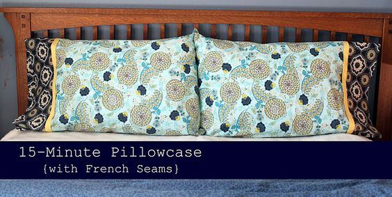 15 minute pillowcase tutorial with french seams