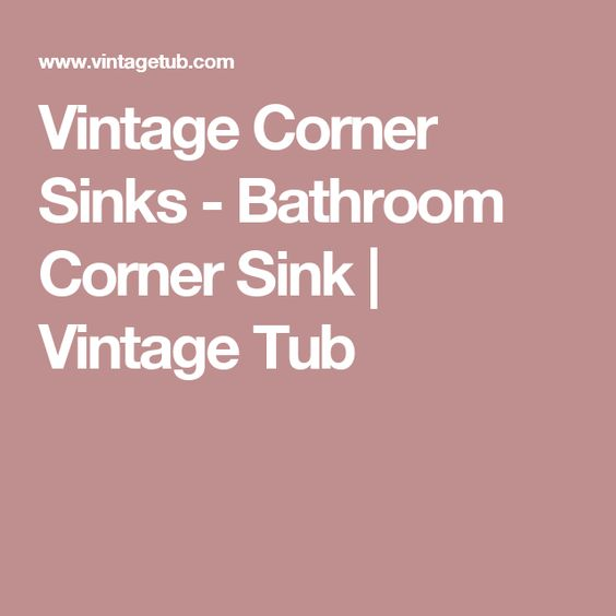 Vintage Corner Sinks - Bathroom Corner Sink | Vintage Tub ...