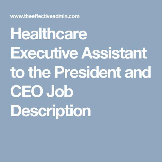 Healthcare Executive Assistant to the President and CEO Job - ceo job description