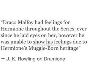 Well I didn't know that!!! I still don't ship dramione though, Draco was so mean to Hermione the whole series, and she loved Ron that's all there is to it: