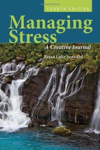 Managing Stress: A Creative Journal, Fourth Edition by Brian Luke Seaward, http://www.amazon.com/dp/0763790141/ref=cm_sw_r_pi_dp_0Evuqb1DD983R