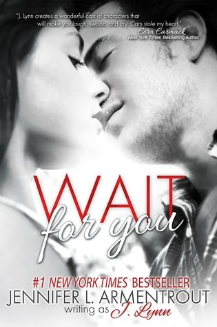 Wait for You (Wait for You, #1)  Le sigh. I love Jennifer L. Armentrout. This book is classified New Adult.