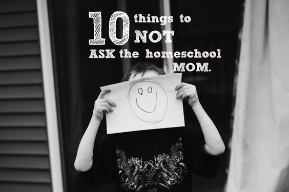 10 Things to NOT Ask a Homeschool Mom.