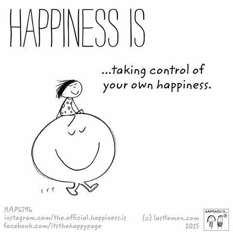 ~Happiness is taking control of your own Happiness~ :