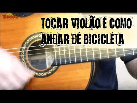 99 Tocar Violao E Como Andar De Bicicleta Youtube Tocar