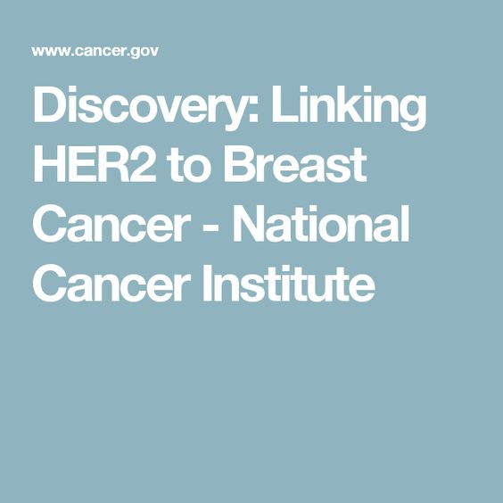 Discovery: Linking HER2 to Breast Cancer - National Cancer Institute
