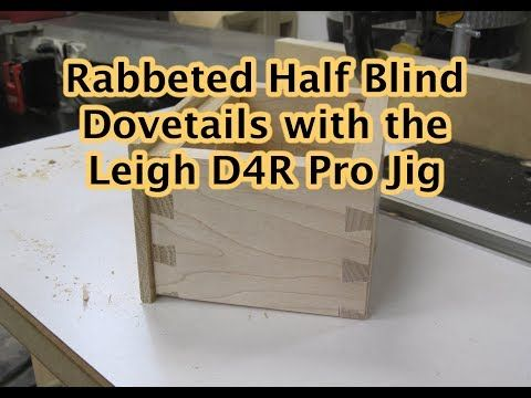 Rabbeted Half Blind Dovetails On The D4r Pro Youtube Blinds Dove Tail Joints Pro