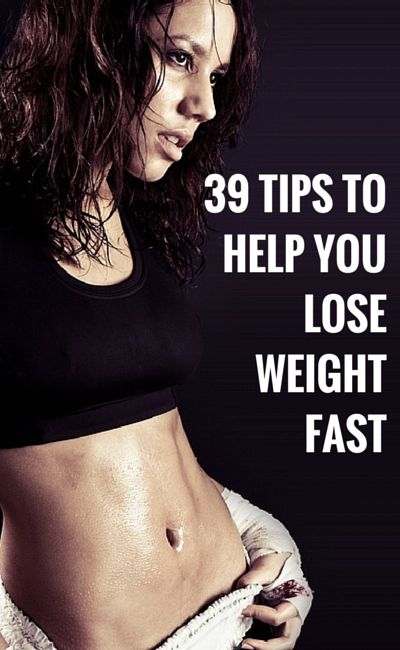 39 Tips to Help You Lose Weight Fast