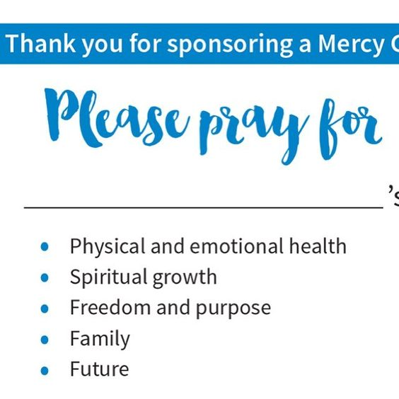 Join our monthly Sponsor A Girl Program to support the daily needs for a girl currently in one of our Mercy homes and bring lasting freedom!  As a sponsor you will receive: - Her name on a prayer card so you can pray for her - Your girl's graduate success story if she chooses to share it publically - An invitation to a Mercy Multiplied home - Quarterly email updates