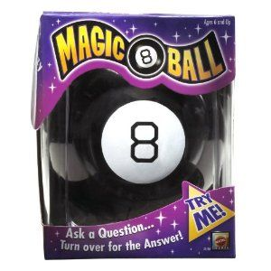 Magic 8 Ball. For the most important decisions.
