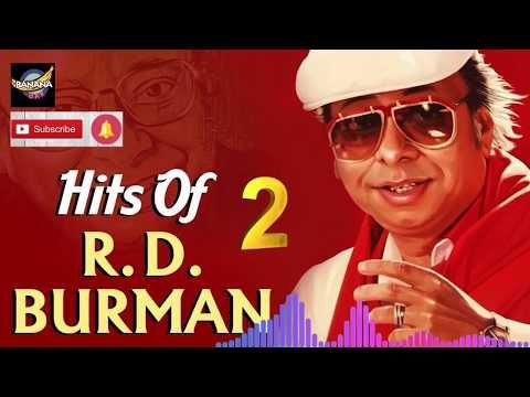 R D Burman Evergreen Melodies Vol 2 Old Hindi Superhit Songs Collection Banana Bar Youtube In 2020 Evergreen Songs Songs Hindi