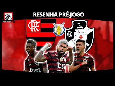 Flamengo X Vasco Pre Jogo Escalacao Expectativas E Muito Mais Resenha Coluna Do Fla Youtube Resenha Coluna Assistir Jogo