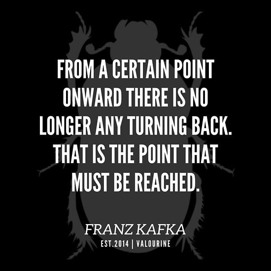 Pin By Liz C On Quotes 3 Kafka Quotes Interesting Quotes Badass Quotes