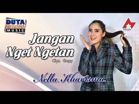 Nella Kharisma Jangan Nget Ngetan Official Mp3 Song Download Lagu