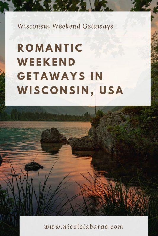 15 Romantic Weekend Getaways In Wisconsin Travelgal Nicole Weekend Getaways In Wisconsin Romantic Getaways In Wisconsin Wisconsin Travel
