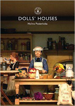 Dolls' Houses (Shire Library): Halina Pasierbska: 9780747805014: Amazon.com: Books