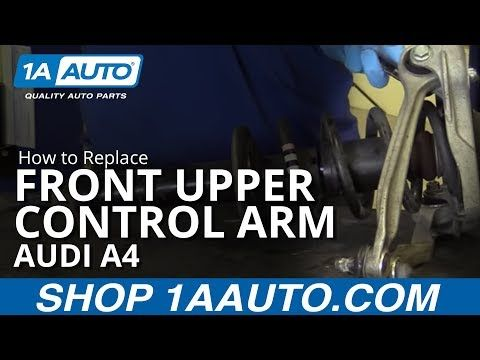How To Replace Front Upper Control Arms 02 09 Audi A4 Youtube Control Arms Audi A4 Audi