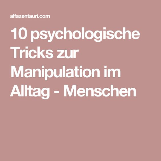 10 psychologische tricks zur manipulation im alltag menschen allerlei pinterest. Black Bedroom Furniture Sets. Home Design Ideas