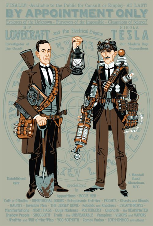 H.P. Lovecraft and Nikola Tesla: Paranormal Investigators. Illustration by Travis Pitts. - between those things