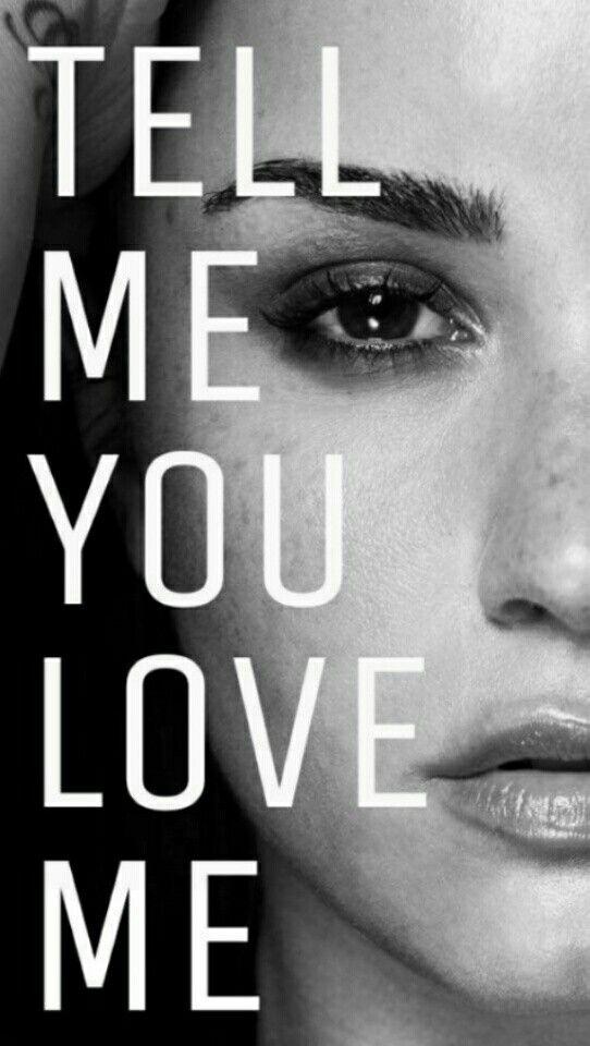 Tell Me You Love Me Demi Lovato Quotes Demi Lovato 2017 Demi