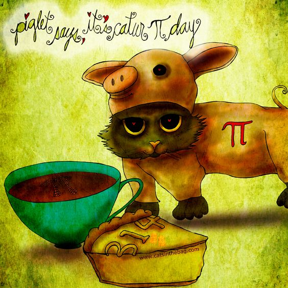 """#caturday #piday """"Piglet says ;) it's catur 'pi' day."""" Let's hope that the 'pie' and #coffee never end! 3.14.15.9:2:53... What my #Coffee says to me March 14 - drink YOUR life in - eat pie and MAKE ME DONATE! http://www.catsinthebag.com/What%20my%20coffee%20says.html (What my Coffee says to me is a daily, illustrated series created by Jennifer R. Cook)"""