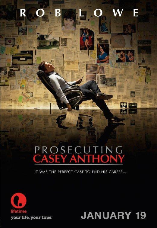 Prosecuting Casey Anthony starring Rob Lowe. Lifetime Movie