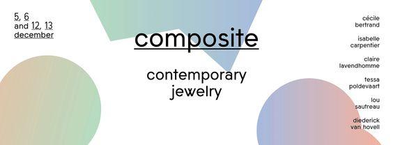 COMPOSITE — Contemporary Jewelry - Bruxelles 4-12 dec 2015 - 30 place de la vieille halle aux blés 1000 Bruxelles - - X