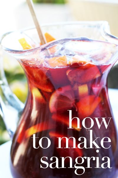 How to make sangria. Can never have enough recipes for sangria!!!