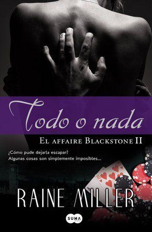 Todo o Nada (The Blackstone Affair 2) - Raine Miller