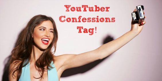 YouTuber Confessions Tag
