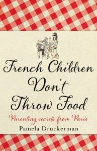 French Children Don't Throw Food.