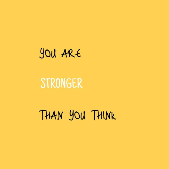You really are. Last night you told me you weren't as strong as I thought you were. You are right. You are stronger than I will probably ever know- j.a