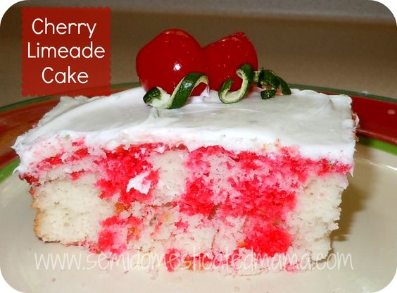 Confessions of a Semi-Domesticated Mama: What's Cookin': Cherry Limeade Cake: