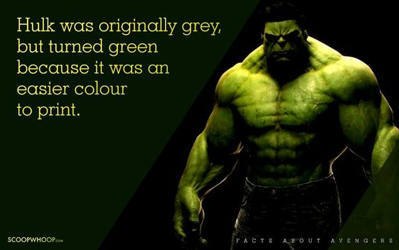 Hulk was originally grey, but turned green because it was an easier colour to print.