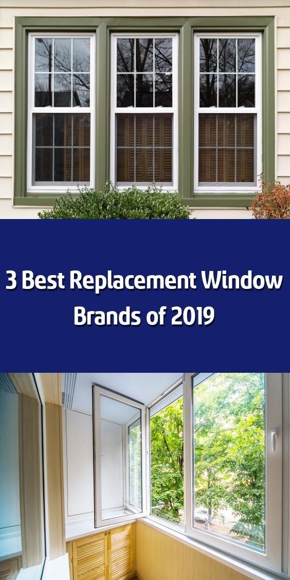 3 Best Replacement Window Brands Of 2019 In 2020