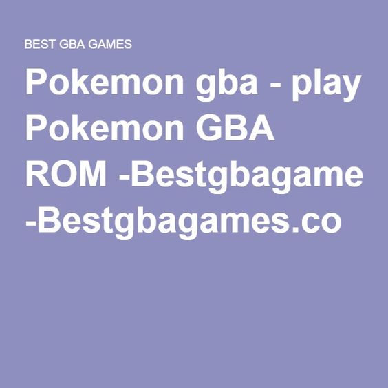 Pokemon gba - play Pokemon GBA ROM -Bestgbagames.co