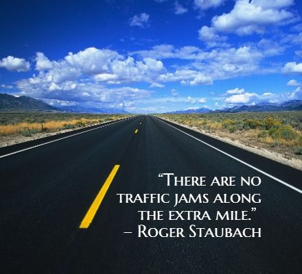 """""""There are no traffic jams along the extra mile."""" - Roger Staubach #quotes"""