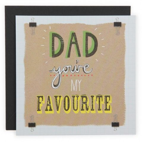 Dad you're my favourite Father's day